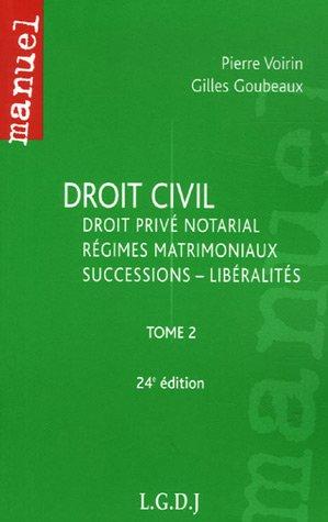Droit civil : Tome 2, Droit privé notarial, régimes matrimoniaux, successions - libéralités