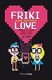 Friki Love (Biblioteca No Ficción)