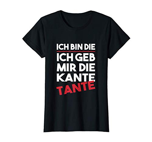 Damen Lustiges Kante Tante Sauf Spruch Trinkspruch Geschenk T-Shirt
