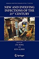 New and Evolving Infections of the 21st Century (Emerging Infectious Diseases of the 21st Century)