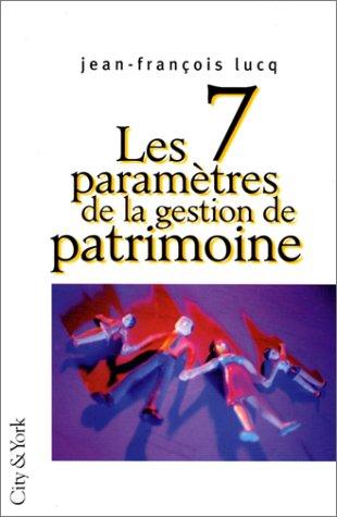Les 7 paramètres de la gestion de patrimoine, 2e édition 1998