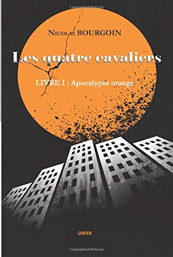 Les quatre cavaliers - Livre I : Apacalypse orange