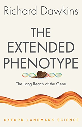 The Extended Phenotype: The Long Reach of the Gene
