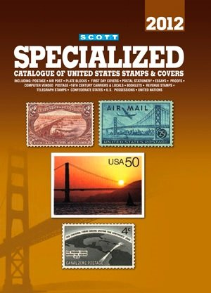 Scott Specialized Catalogue of United States Stamps & Covers 2012 (Scott Standard Postage Stamp Catalogue: U.S. Specialized)