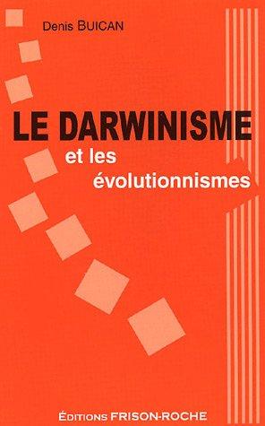 Le darwinisme et les évolutionnismes