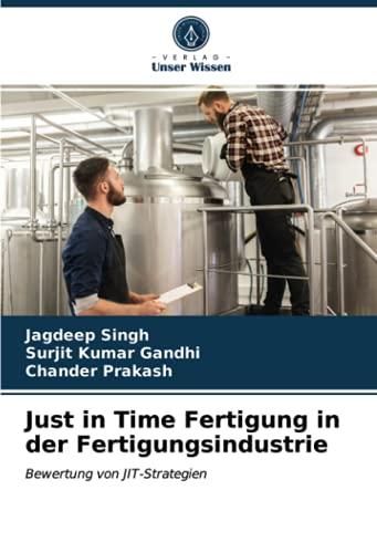 Just in Time Fertigung in der Fertigungsindustrie: Bewertung von JIT-Strategien