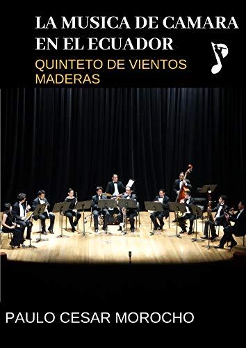 La Música de Cámara en el Ecuador: Quinteto de Viento Madera