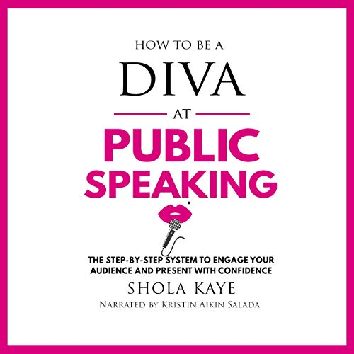 How to Be a Diva at Public Speaking Audiobook By Shola Kaye cover art