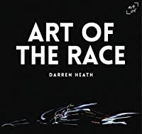 Art of the Race: The Formula 1 Book by Darren Heath Andy Cantillon(2015-12-11)