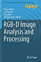 RGB-D Image Analysis and Processing (Advances in Computer Vision and Pattern Recognition)
