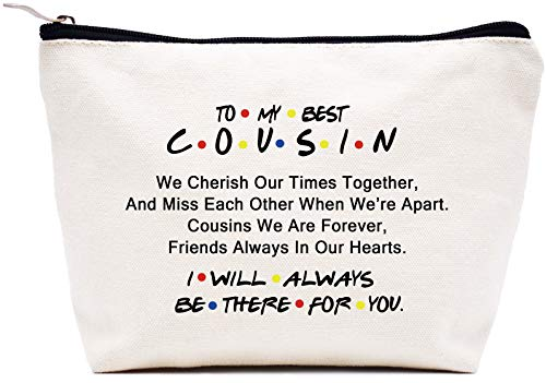 LIBIHUA To My Best Cousin - I Will Always Be There for You - Makeup Bag Cosmetic Bag Travel Pouch Gift, Birthday Christmas Graduation Wedding Gifts for Cousin,Women,Her - Friends TV Show