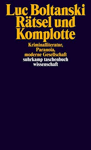 Rätsel und Komplotte: Kriminalliteratur, Paranoia, moderne Gesellschaft (suhrkamp taschenbuch wissenschaft)