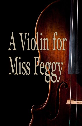 A Violin for Miss Peggy (English Edition)