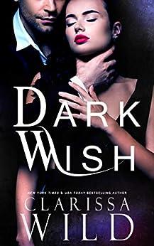 Dark Wish (A Dark Romance) by [Clarissa Wild]