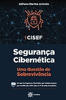 CISEF - Segurança Cibernética: Uma Questão de Sobrevivência (Preparação para Exames de Certificação)