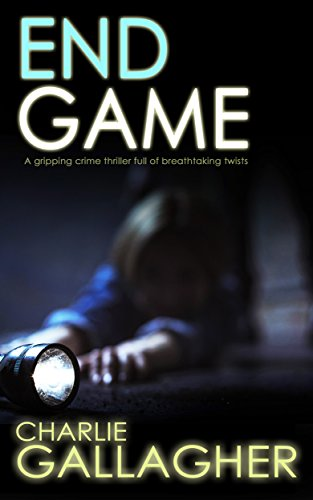 END GAME a gripping crime thriller full of breathtaking twists (Langthorne Police Series Book 4) (English Edition)