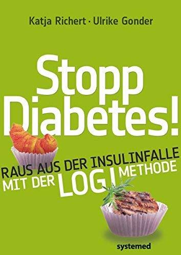 Stopp Diabetes - Raus aus der Insulinfalle dank der LOGI-Methode - by Ulrike Gonder(2011)