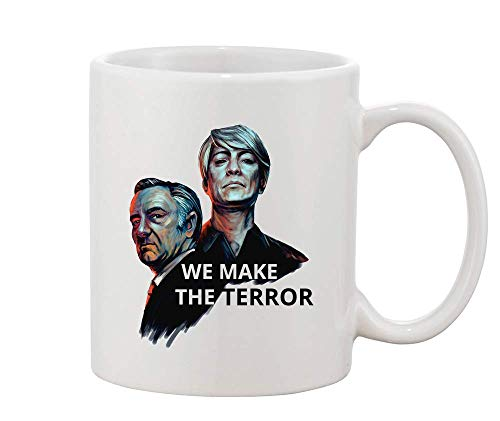 We Make the Terror White Ceramic Coffee And Tea Mug