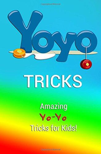 Yo-Yo Tricks: Amazing Yo-Yo Tricks for Kids!