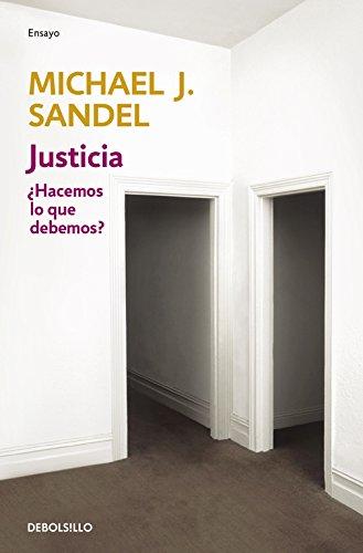 Justicia: ¿Hacemos lo que debemos? (Ensayo | Filosofía)