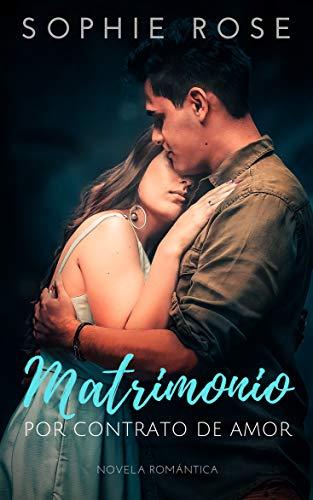 Matrimonio por contrato de Amor: Novela Romántica eBook: Rose ...