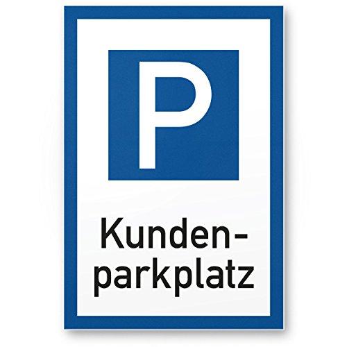 Parkplatz Kunden Kunststoff Schild - Kundenparkplatz (weiß-blau, 20 x 30cm), Hinweisschild Privatparkplatz - nur Kunden, Parkplatzschild Reserviert - Parkplatz freihalten, Stellplatz vermietet Kunden