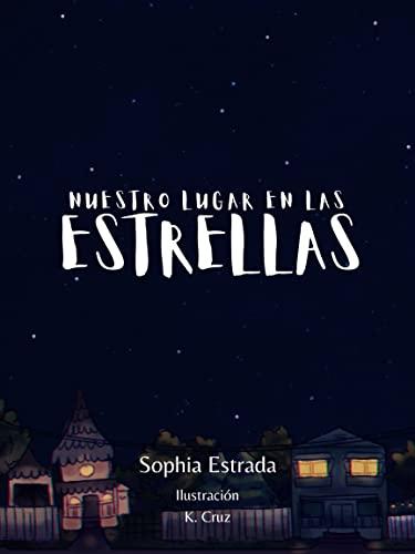 Nuestro Lugar en las Estrellas de Sophia Estrada