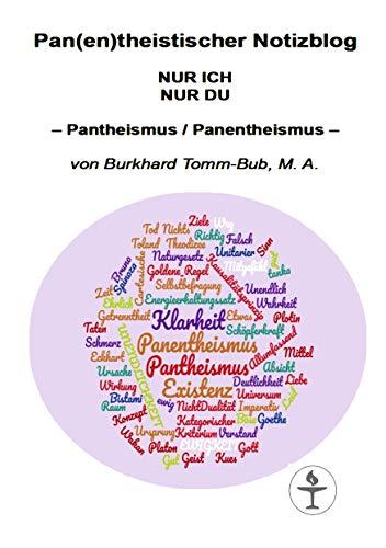 Pan(en)theistischer Notizblog NUR ICH NUR DU: - Pantheismus / Panentheismus -