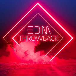Edm Throwback Explicit By Various Artists On Amazon Music Unlimited