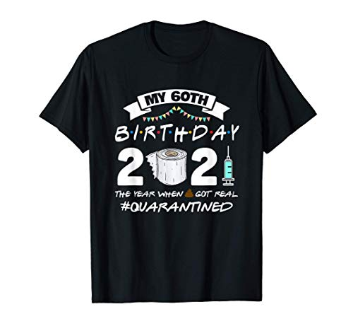 Funny Quarantine 60th Birthday 2021 Bad Year Review T-Shirt