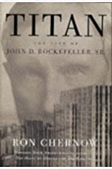 Titan: The Life of John D. Rockefeller, Sr. Kindle Edition
