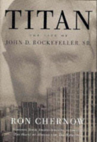 Titan: The Life of John D. Rocke...