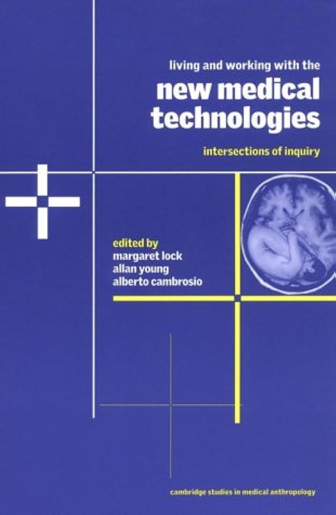 特殊特派員マーティンルーサーキングジュニアLiving and Working with the New Medical Technologies: Intersections of Inquiry (Cambridge Studies in Medical Anthropology)