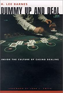 Dummy Up And Deal: Inside The Culture Of Casino Dealing (Gambling Studies Series)