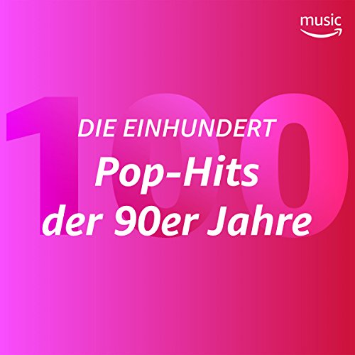 Die Einhundert: Pop-Hits der 90er Jahre