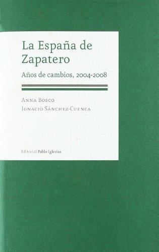 La España de Zapatero: Años de cambios, 2004-2008