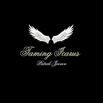 Taming Icarus