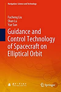 Guidance and Control Technology of Spacecraft on Elliptical Orbit (Navigation: Science and Technology)