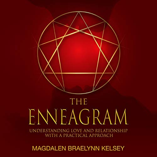 The Enneagram: Understanding Love and Relationship with a Practical Approach cover art