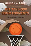 The Ten Hoop Commandments: Thy Lord Lives Within (English Edition)