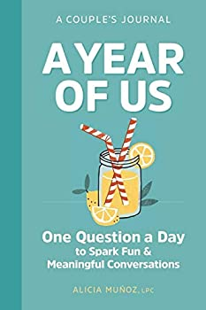 A Year of Us  A Couples Journal  One Question a Day to Spark Fun and Meaningful Conversations  Question a Day Couple s Journal