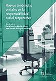 Nuevas tendencias sociales en la responsabilidad social corporativa (Estudios de Economía y Sociología)