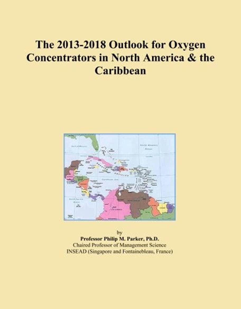 インフラ社交的別のThe 2013-2018 Outlook for Oxygen Concentrators in North America & the Caribbean