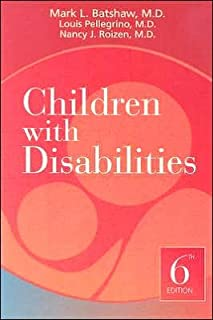 M. L. Batshaw's,L. Pellegrino's,N. J. Roizen's 6th(sixth) edition (Children with Disabilities [Hardcover])(2007)