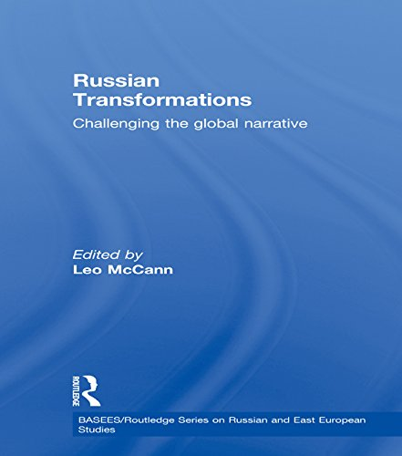 Russian Transformations: Challenging the Global Narrative (BASEES/Routledge Series on Russian and East European Studies Book 8) (English Edition)