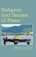 Religion and Senses of Place (Religion and the Senses)