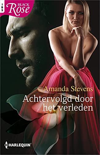 Achtervolgd door het verleden (Black Rose) (Dutch Edition)