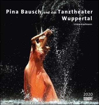 Pina Bausch - Tanztheater Wuppertal - Kalender 2020 - DuMont-Verlag - Wandkalender - 45 cm x 48 cm