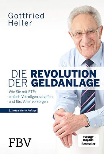 Die Revolution der Geldanlage: Wie Sie mit ETFs einfach Vermögen schaffen und fürs Alter vorsorgen