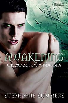 Awakening (The Willow Creek Vampires Series Book 3) by [Stephanie Summers]